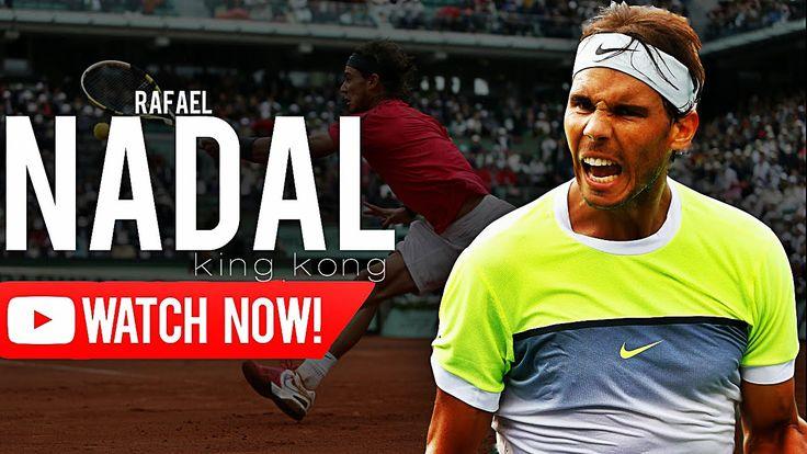 Rafael Nadal - King Kong  ᴴᴰ