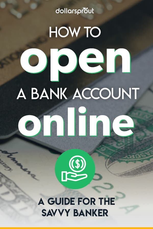 How To Open A Bank Account Online Step By Step Guide Dollarsprout Opening A Bank Account Online Bank Account Bank Account