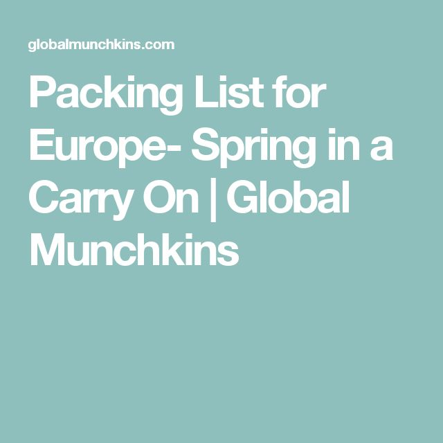 Packing List for Europe- Spring in a Carry On | Global Munchkins