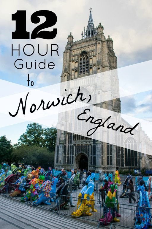 12 Hour Guide to Norwich  England