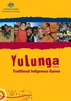 Yulunga: Traditional Indigenous Games.  Launched by the Australian Sports Commission in July 2008.