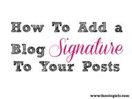 How To Create a Signature for your blog posts
