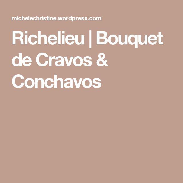 Richelieu   Bouquet de Cravos & Conchavos