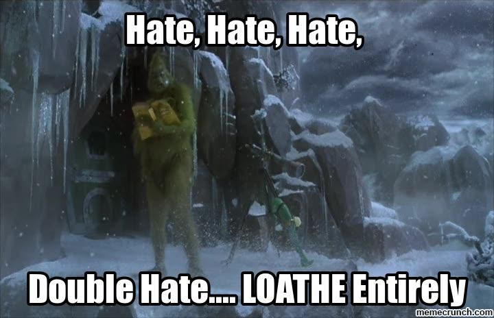 Grinch, I Hate You