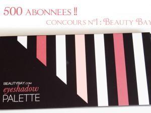 500 abonnées !! Concours n°1 : Gagnez une palette BeautyBay.com ! • Hellocoton.fr