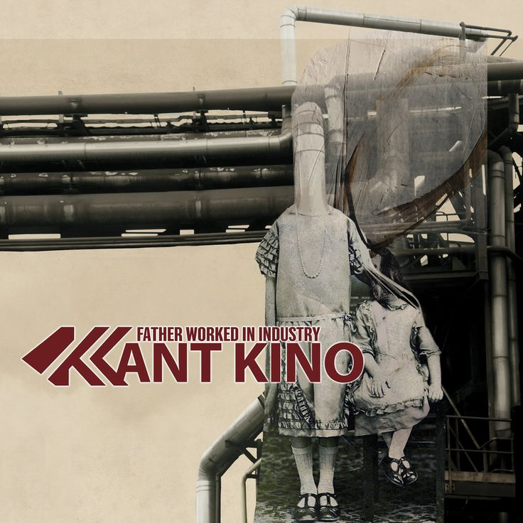 Kant Kino - Father Worked in Industry (2013), now streaming on AccuRadio's Post-Industrial EBM music channel
