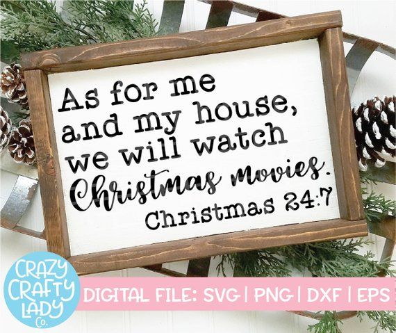 As For Me And My House We Will Watch Christmas Movies Svg Etsy In 2020 Listen To Christmas Music Christmas Quotes Christmas Music