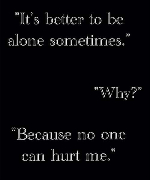 Its Better To Be Alone-Love Quotes