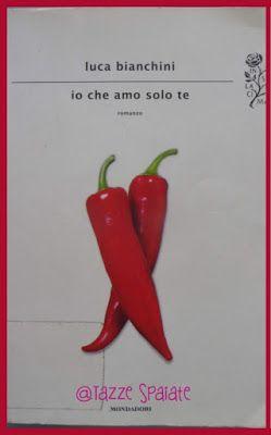 Tazze Spaiate: Io che amo solo te / Luca Bianchini