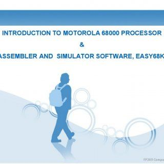 INTRODUCTION TO MOTOROLA 68000 PROCESSOR & ASSEMBLER AND SIMULATOR SOFTWARE, EASY68K. 1 FP203 Computer 0gg§.9jgm! ga_qn   Data Sizes ° Bit: — Most bas. http://slidehot.com/resources/chapter-3-computer-organization.47242/