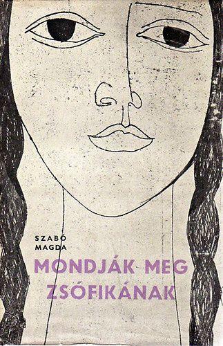 """""""Mondják meg Zsófikának"""" by Szabó Magda"""