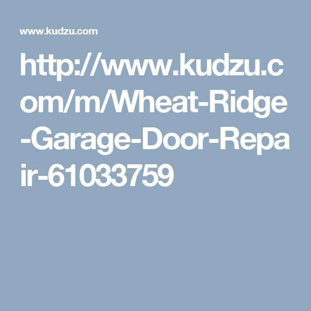 http://www.kudzu.com/m/Wheat-Ridge-Garage-Door-Repair-61033759
