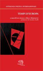 Poesia europea per una comunità plurima, armonica e dialogante. 28 Paesi, 42 presenze poetiche