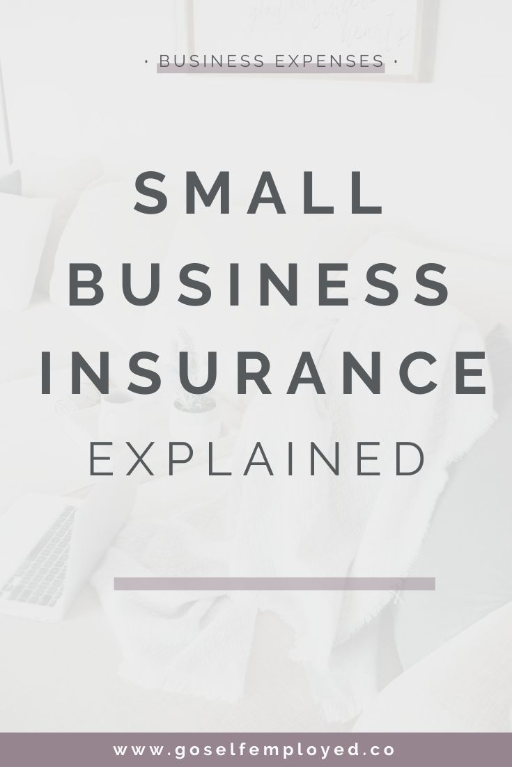 Business Insurance When You Re Self Employed Small Business Insurance Business Tax Deductions Finance Blog