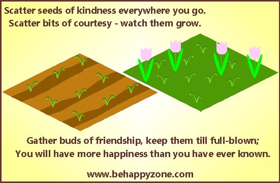 Scatter seeds of  kindness! Inspirational poem - poetry quote from behappyzone.com