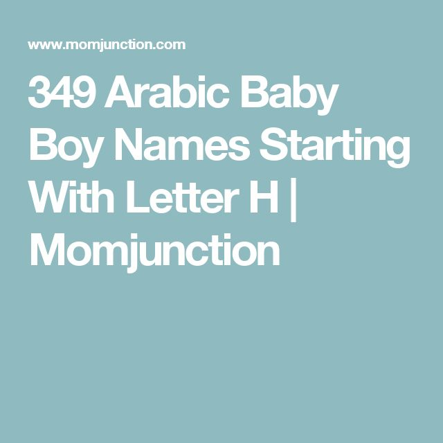 349 Arabic Baby Boy Names Starting With Letter H | Momjunction
