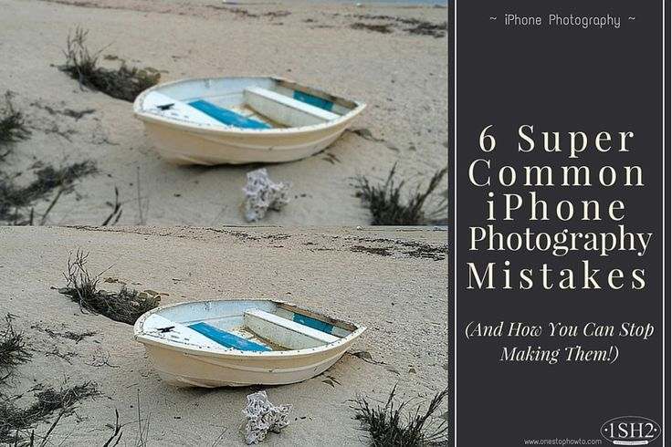 6 Super Common iPhone Photography Mistakes (And How You Can Stop Making Them!) https://www.onestophowto.com/iphone_photography/blog/6-super-common-iphone-photography-mistakes-and-how-you-can-stop-making-them/