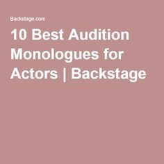 10 Best Audition Monologues for Actors | Backstage