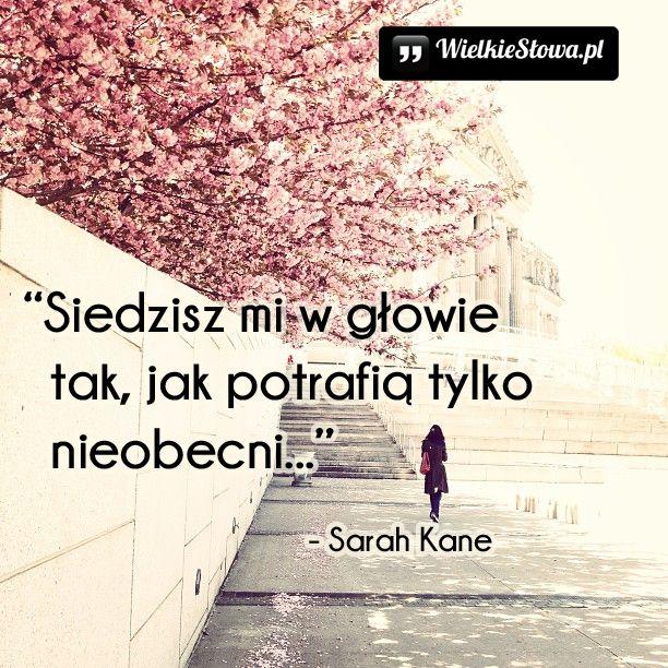 Siedzisz mi w głowie tak... #Kane-Sarah, #Miłość, #Myślenie-i-myśli