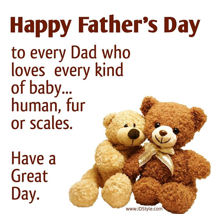 Happy Father's Day  to every Dad who loves every kind of baby... human fur or scales.  Have a great day!