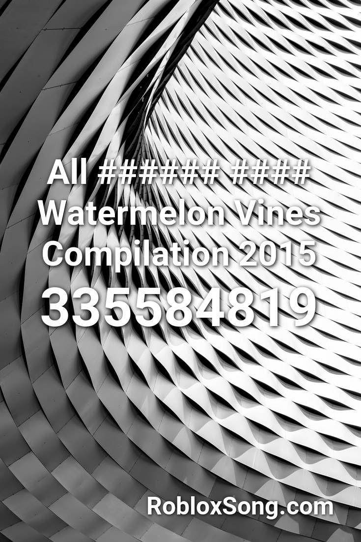 All watermelon vines compilation 2015 roblox
