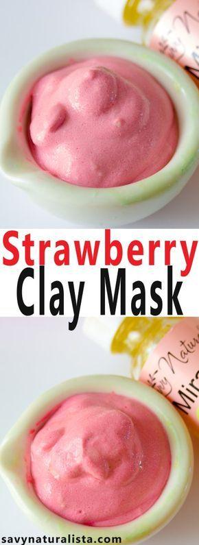 Strawberry Clay Mask. Selbermachen GesichtsmaskeHausgemachte Gesichtsmasken Natürliche ...