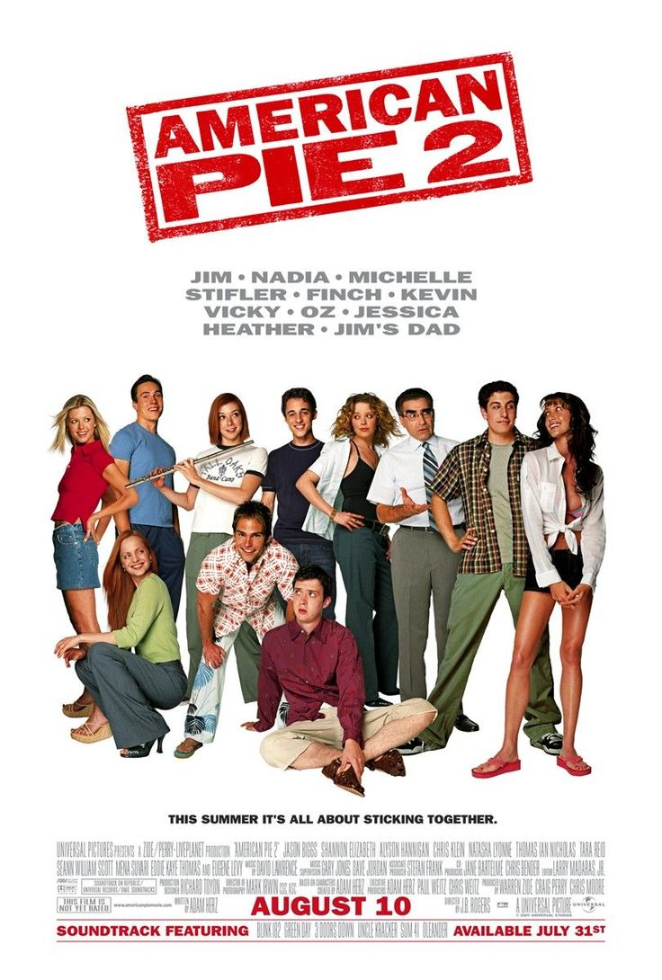 American Pie 2. Even when I think about this I can't help but laugh.
