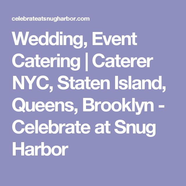 Wedding, Event Catering | Caterer NYC, Staten Island, Queens, Brooklyn - Celebrate at Snug Harbor