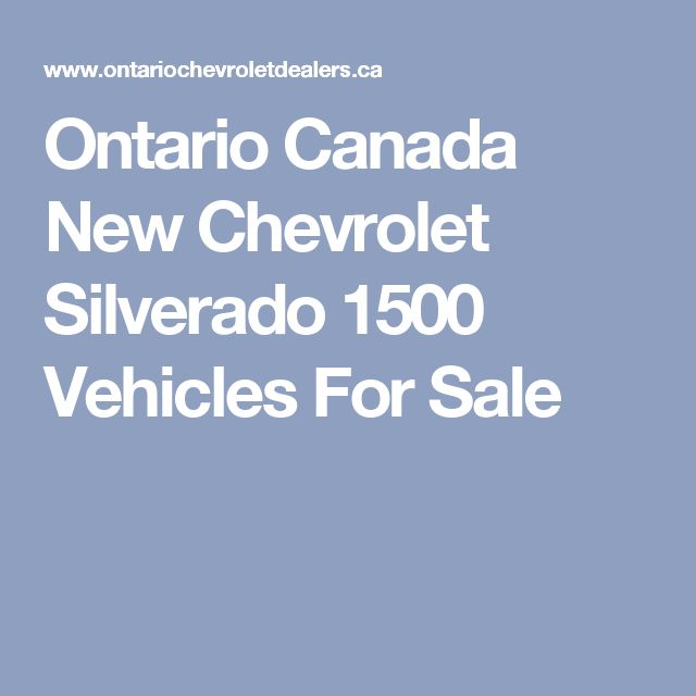 Ontario Canada New Chevrolet Silverado 1500 Vehicles For Sale