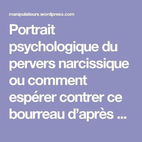 Portrait psychologique du pervers narcissique ou comment espérer contrer ce bourreau d'après Mme Hirigoyen | Pervers Narcissiques - Manipulateurs Pervers