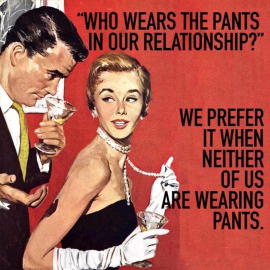 Who wears the pants in out relationship?