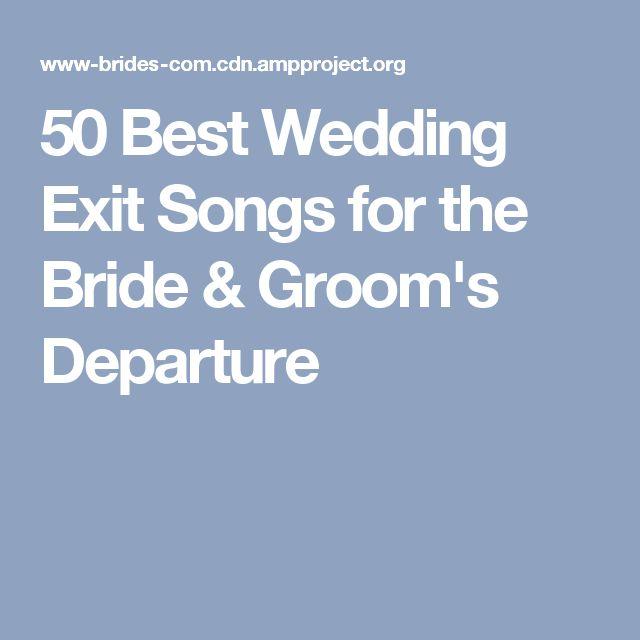 50 Best Wedding Exit Songs For The Bride Grooms Departure