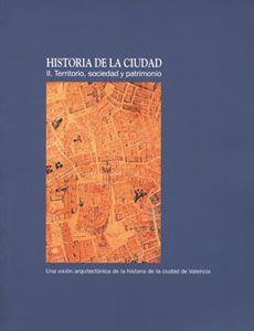 Historia de la ciudad II Territorio, sociedad y patrimonio