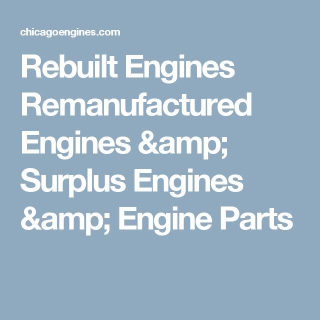 Rebuilt Engines Remanufactured Engines & Surplus Engines & Engine Parts