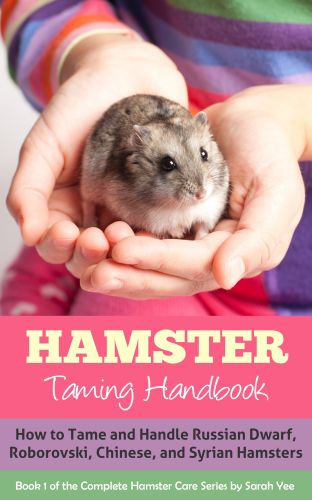 https://www.amazon.com/dp/B00UPWJ8BA Hamster Taming Handbook - How to Tame and Handle Russian Dwarf, Roborovski, Chinese, and Syrian Hamsters