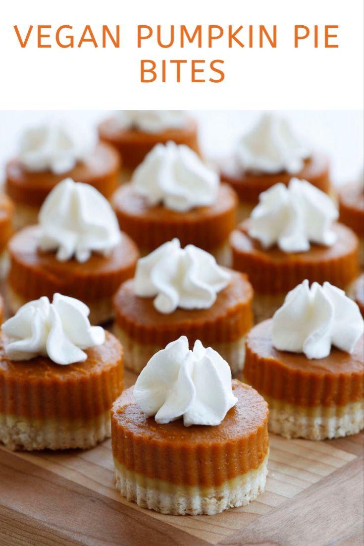 Vegan Pumpkin Pie Bites Or Mini Pumpkin Pies Recipe Vegan Pumpkin Pie Mini Pumpkin Pies Pumpkin Pie