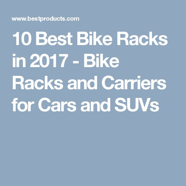 10 Best Bike Racks in 2017 - Bike Racks and Carriers for Cars and SUVs