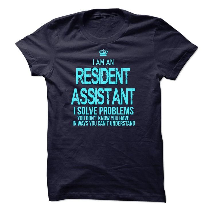 I Am AResident Assistant T-Shirts, Hoodies. GET IT ==► https://www.sunfrog.com/LifeStyle/I-Am-AResident-Assistant.html?id=41382