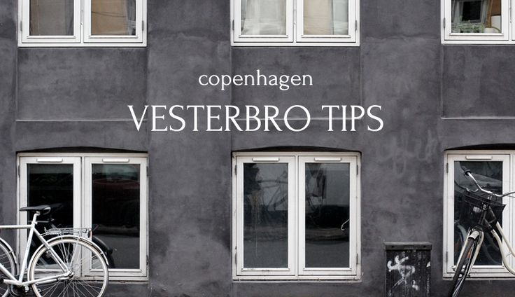 RAW Design blog: VESTERBRO TIPS