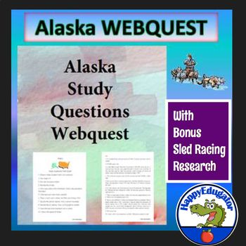 Alaska Study Webquest. Students must answer 10 basic questions about the state of Alaska. Includes a list of safe websites for researching the questions. Questions are about location, climate, demographics, resources, etc. Bonus sled racing webquest has 10 questions with a website to use for