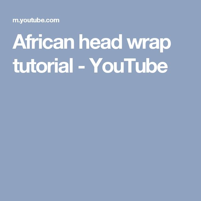 African head wrap tutorial - YouTube