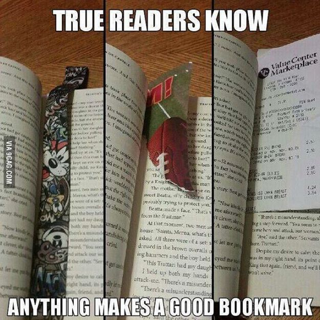 True Readers Know - Anything makes a good Bookmark