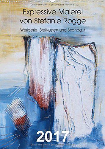 Expressive Malerei von Stefanie Rogge (Wandkalender 2017 DIN A2 hoch): Werkserie: Steilküsten und Strandgut (Monatskalender, 14 Seiten ), http://www.amazon.de/dp/3665569753/ref=cm_sw_r_pi_awdl_xs_y4mmybSBHQRAZ
