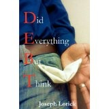Did Everything But Think: D.E.B.T. (Paperback)By Joseph Lorick