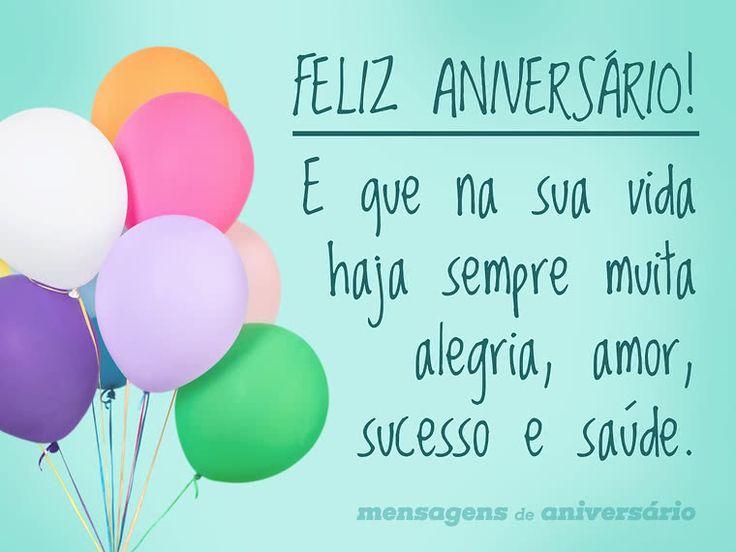 Feliz aniversário! E que na sua vida haja sempre muita alegria, amor, sucesso e saúde. (...) https://www.mensagemaniversario.com.br/alegria-amor-sucesso-e-saude-sempre/