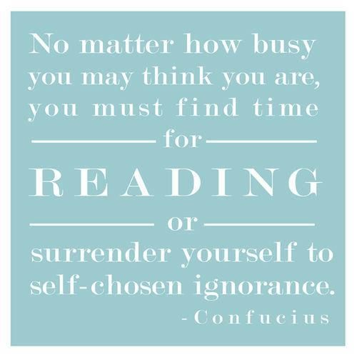 Reading: Words Of Wisdom, Finding Time, Remember This, Reading Quotes, Confucius Quotes, Make Time, Reading Books, True Quote, Wise Words