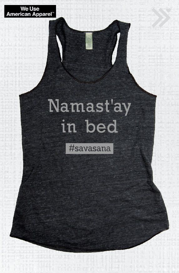 Namast'ay in Bed Funny YogaTank Charcoal/Grey Ink Gym Shirt,Gym Tank,Yoga Top, hot yoga, Gym Top, Graphic Tee, Fitness Tank, Yoga Vest by everfitte on Etsy