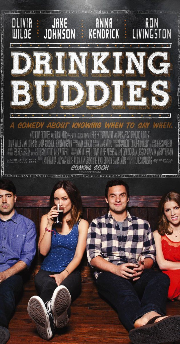 """Drinking Buddies (2014) """"Luke and Kate are coworkers at a brewery who spend their nights drinking and flirting heavily. One weekend away together with their significant others proves who really belongs together and who doesn't."""" Directed by Joe Swanberg.  With Olivia Wilde, Jake Johnson, Anna Kendrick, Ron Livingston."""
