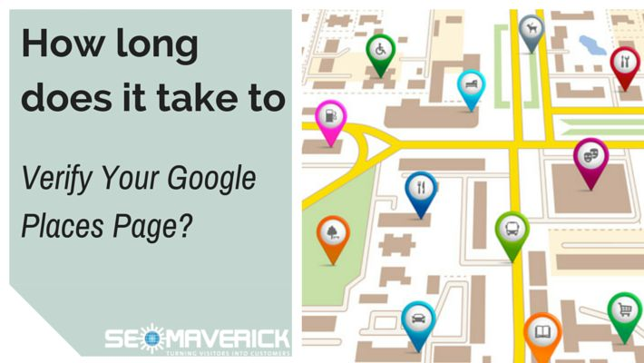 How long does it take to verify your Google Places Page? Blog post by SEO Maverick #localseo