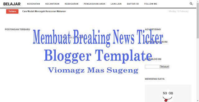 Cara Memasang Breaking News Ticker Pada Template Blogger Viomagz Mas Sugeng Template Terbaik Blogger Di 2020 Blog Keracunan Makanan Periklanan